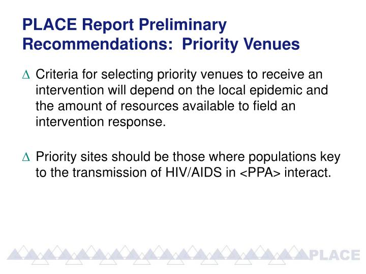 PLACE Report Preliminary Recommendations:  Priority Venues
