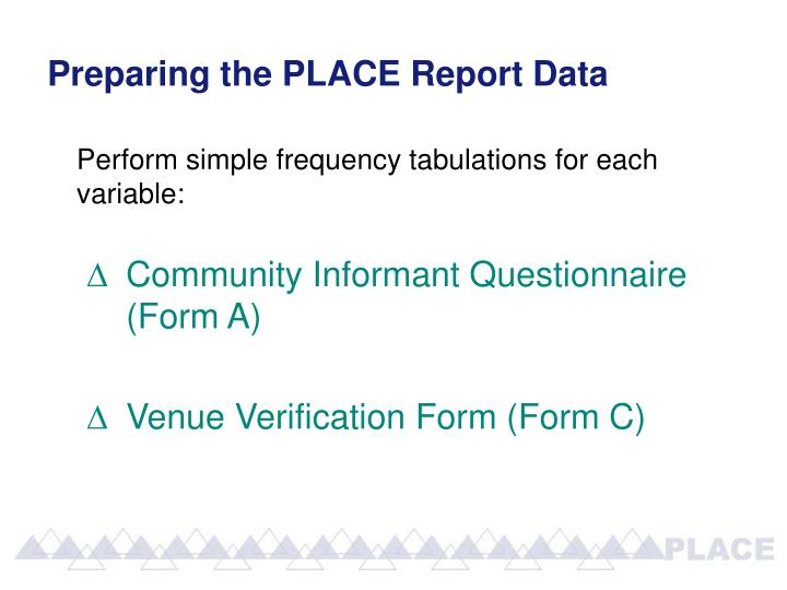 Preparing the PLACE Report Data