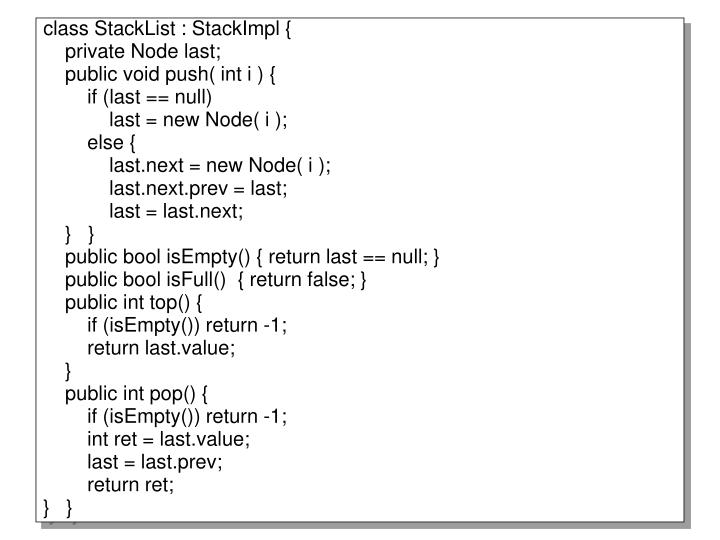 class StackList : StackImpl {
