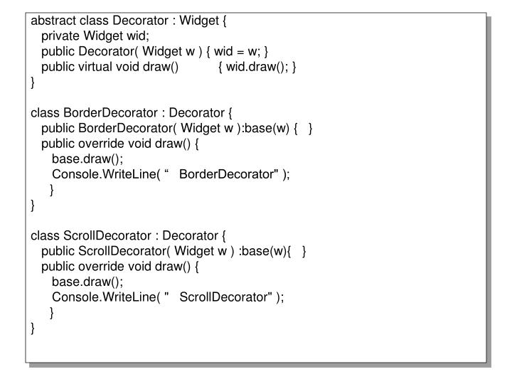 abstract class Decorator : Widget {