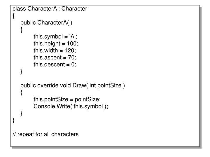 class CharacterA : Character