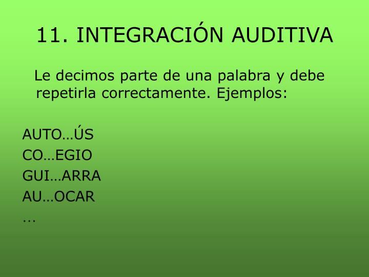 11. INTEGRACIÓN AUDITIVA