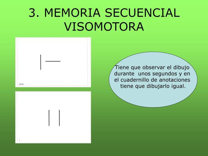 3. MEMORIA SECUENCIAL VISOMOTORA