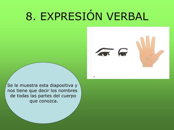8. EXPRESIÓN VERBAL