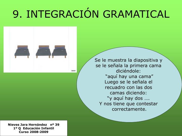 9. INTEGRACIÓN GRAMATICAL