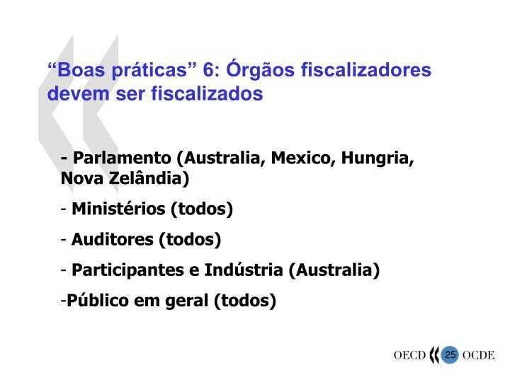 """""""Boas práticas"""" 6: Órgãos fiscalizadores devem ser fiscalizados"""