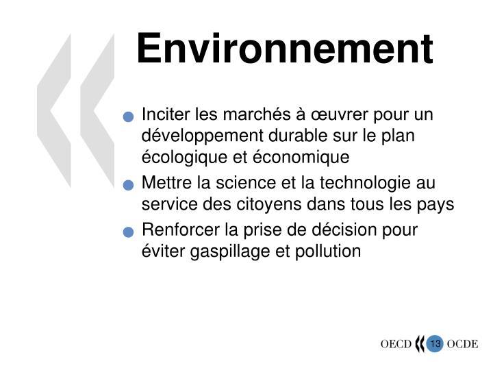 Inciter les marchés à œuvrer pour un développement durable sur le plan écologique et économique
