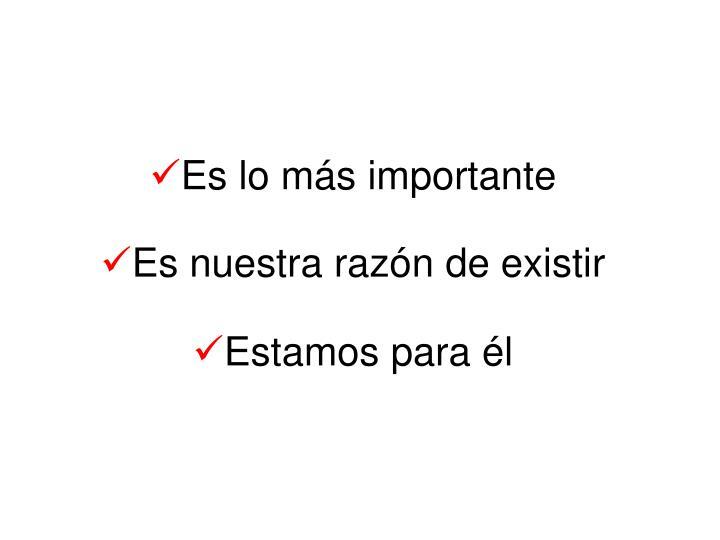 Es lo más importante