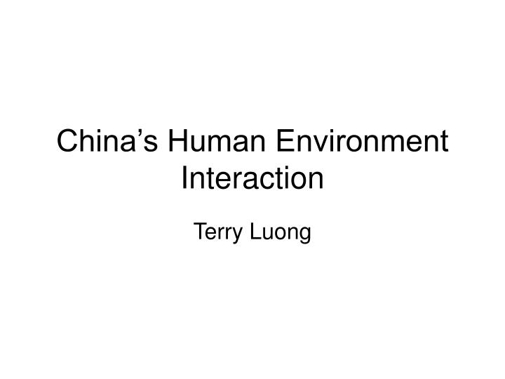 China s human environment interaction