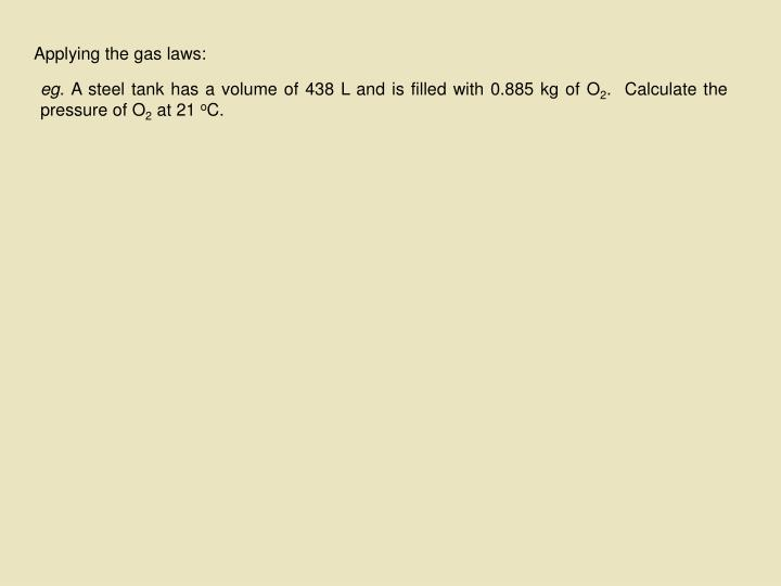Applying the gas laws: