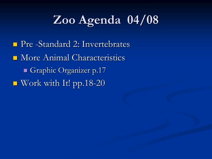 Zoo Agenda  04/08