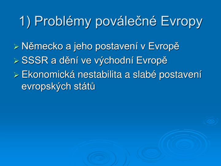 1) Problémy poválečné Evropy
