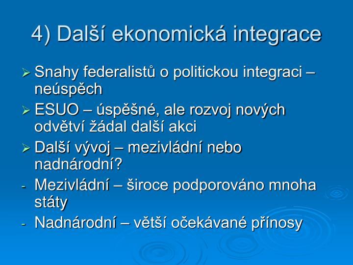 4) Další ekonomická integrace