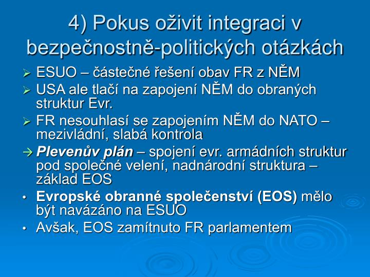 4) Pokus oživit integraci v bezpečnostně-politických otázkách