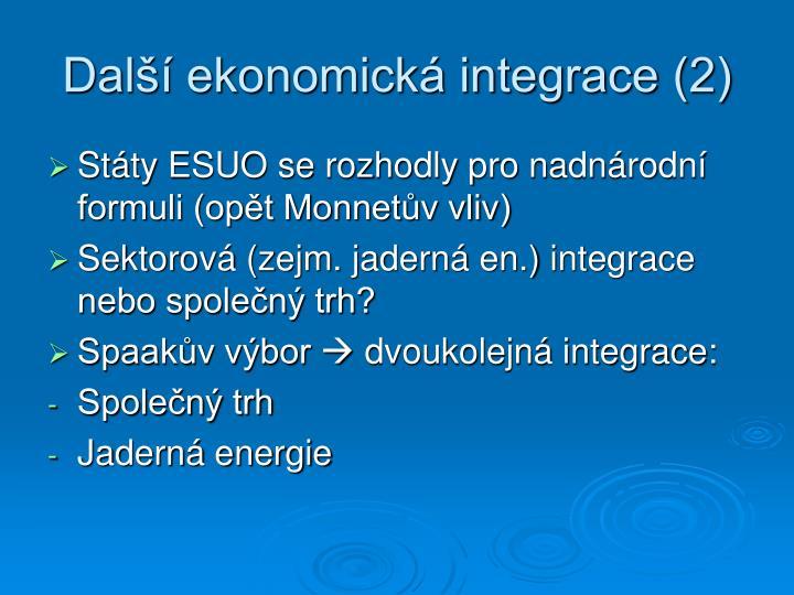 Další ekonomická integrace (2)