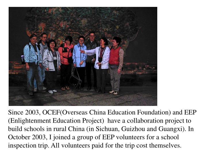 Since 2003, OCEF(Overseas China Education Foundation) and EEP