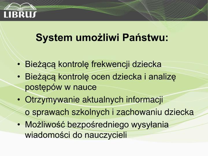 System umożliwi Państwu: