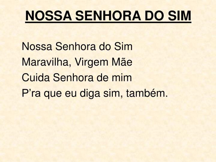NOSSA SENHORA DO SIM