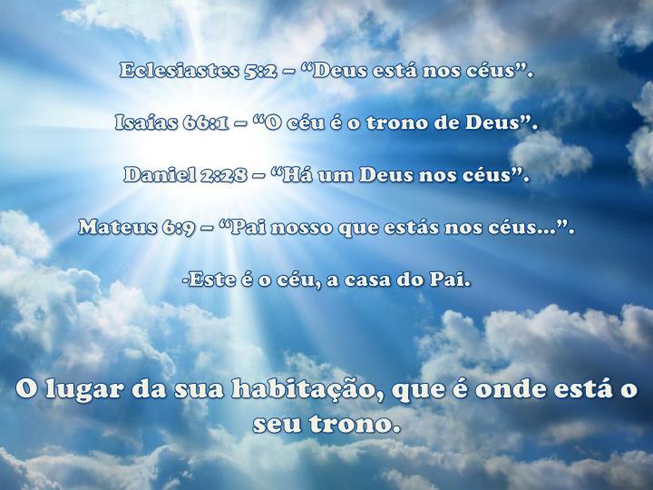 "Eclesiastes 5:2 – ""Deus está nos céus""."