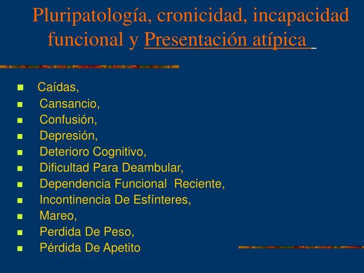 Pluripatología, cronicidad, incapacidad funcional y