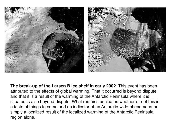 The break-up of the Larsen B ice shelf in early 2002.