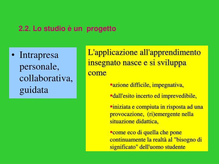 2.2. Lo studio è un  progetto