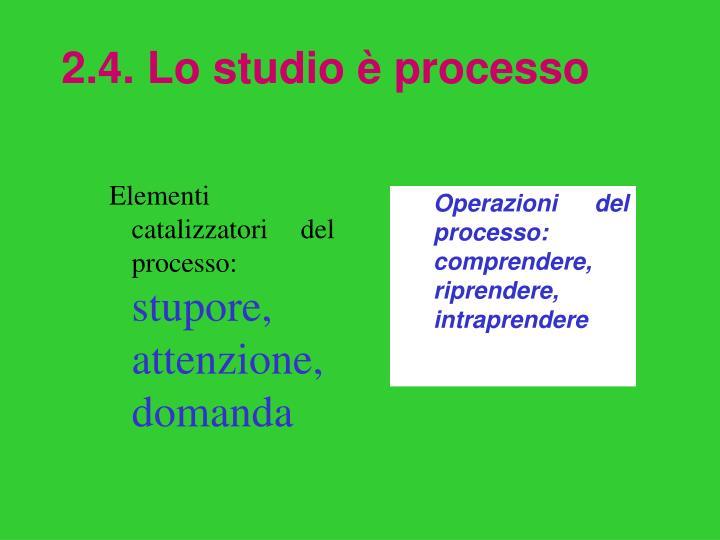 2.4. Lo studio è processo