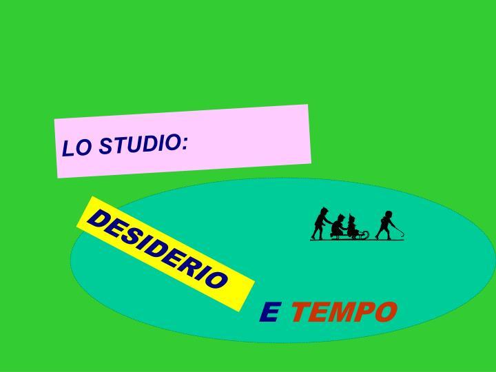 LO STUDIO: