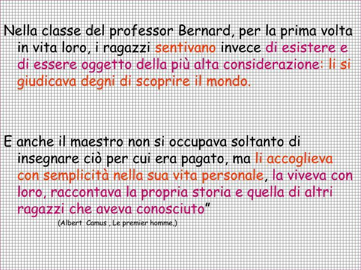 Nella classe del professor Bernard, per la prima volta in vita loro, i ragazzi