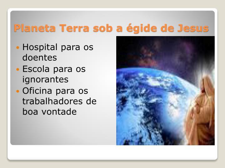 Planeta Terra sob a égide de Jesus