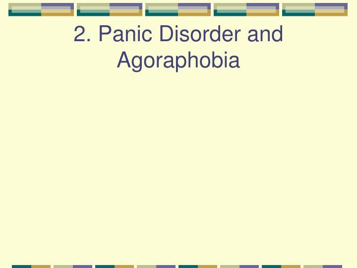 2. Panic Disorder and Agoraphobia