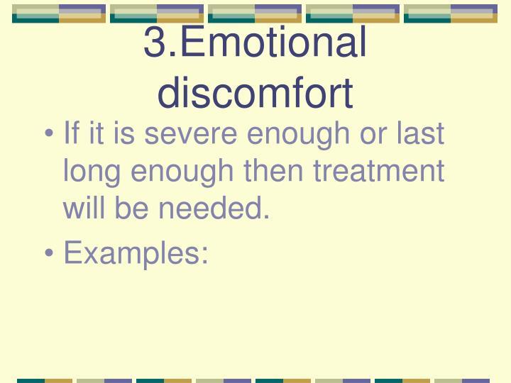 3.Emotional discomfort