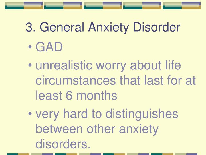 3. General Anxiety Disorder