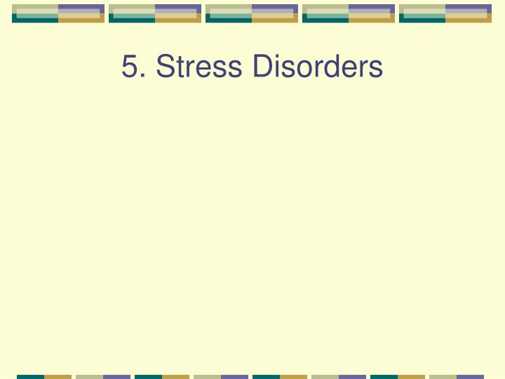 5. Stress Disorders