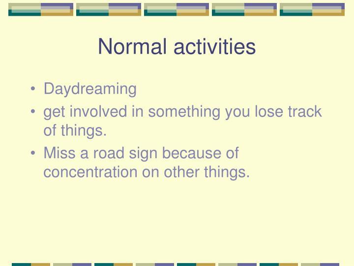 Normal activities