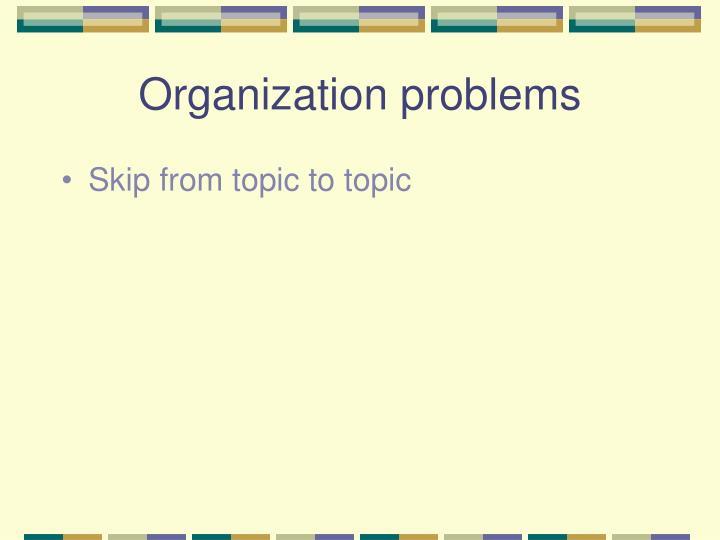 Organization problems