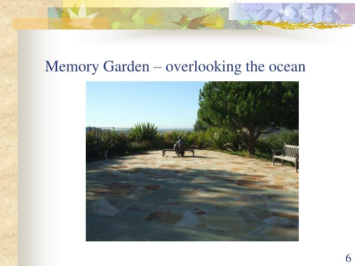 Memory Garden – overlooking the ocean