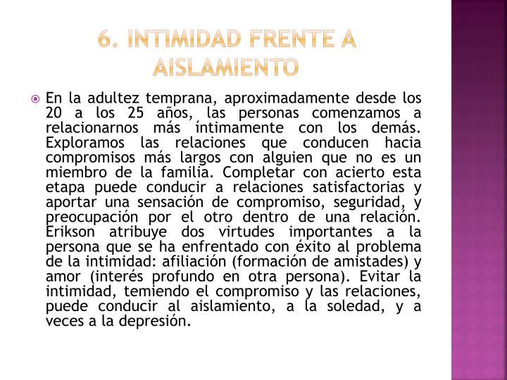 6. Intimidad frente a aislamiento