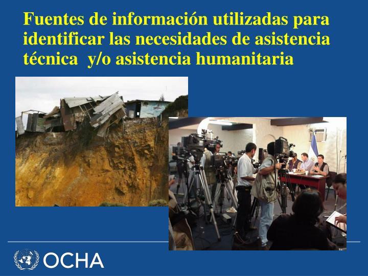 Fuentes de información utilizadas para identificar las necesidades de asistencia técnica  y/o asistencia humanitaria