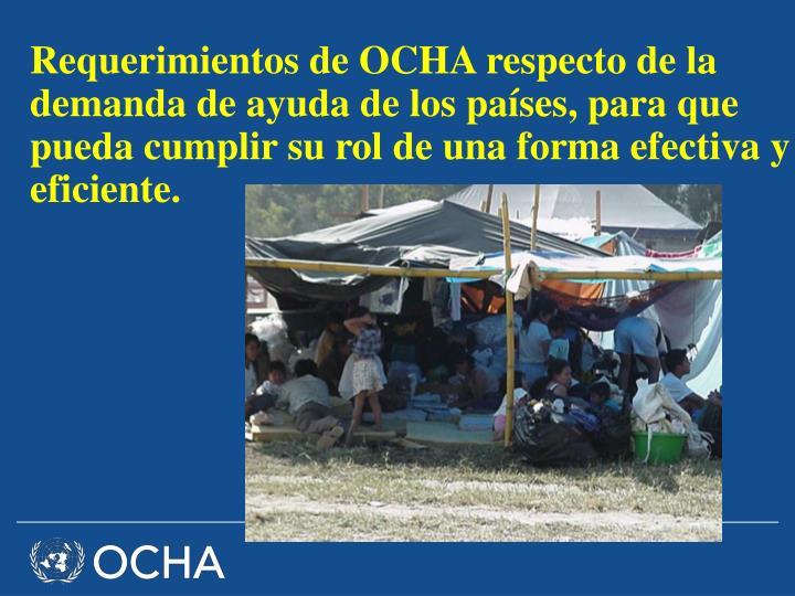 Requerimientos de OCHA respecto de la demanda de ayuda de los países, para que pueda cumplir su rol de una forma efectiva y eficiente.