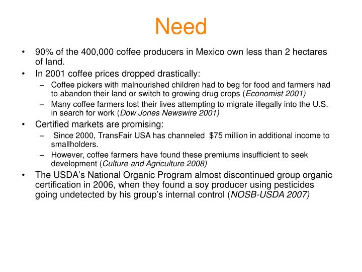 90% of the 400,000 coffee producers in Mexico own less than 2 hectares of land.