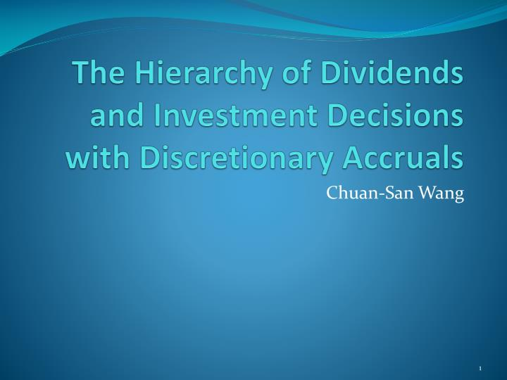 The Hierarchy of Dividends and Investment Decisions with Discretionary A