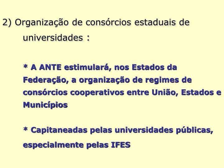 2) Organização de consórcios estaduais de universidades
