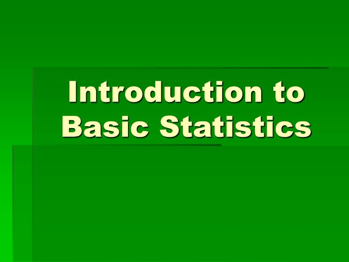 Introduction to Basic Statistics
