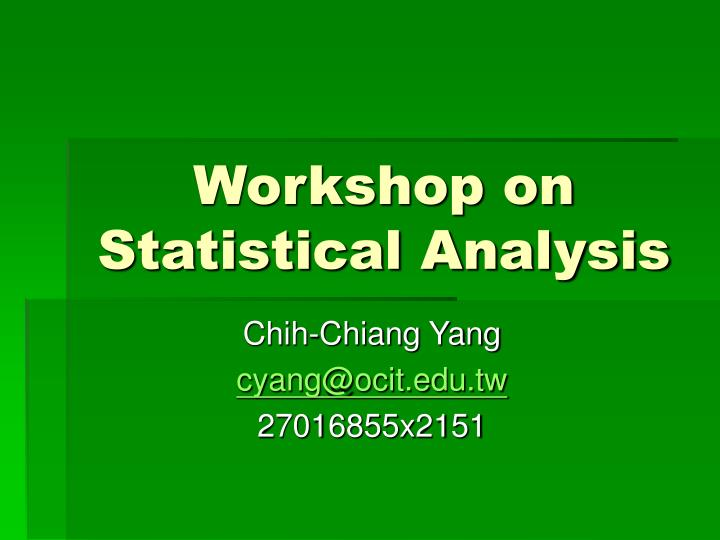 Workshop on statistical analysis