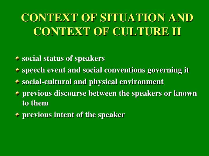 CONTEXT OF SITUATION AND CONTEXT OF CULTURE