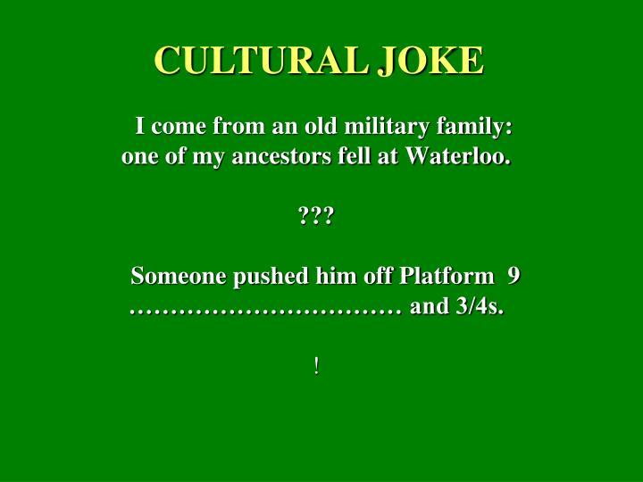 CULTURAL JOKE