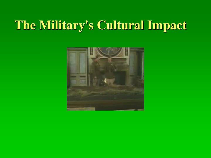 The Military's Cultural Impact