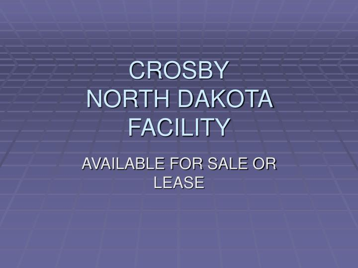 Crosby north dakota facility