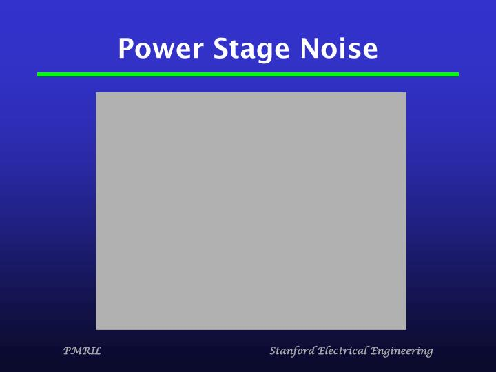 Power Stage Noise